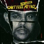 Can't Feel My Face – The Weeknd 和訳と紹介