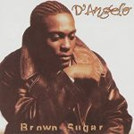 Brown Sugar – D'angelo 和訳と紹介