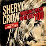 Wouldn't Wanna Be Like You – Sheryl Crow 和訳と紹介