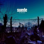 Don't Be Afraid If Nobody Loves You – Suede 和訳と紹介