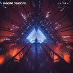 Natural – Imagine Dragons 和訳と紹介